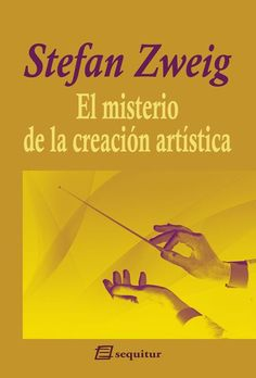 el misterio de la creación artística de Stefan Zweig