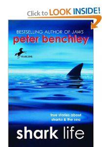 Shark Life: True Stories About Sharks & the Sea: Karen Wojtyla, Peter Benchley