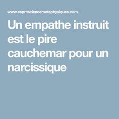 Un empathe instruit est le pire cauchemar pour un narcissique