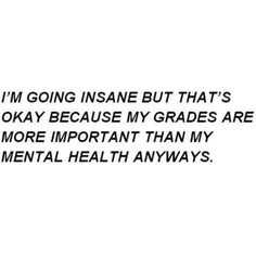 life myself quotes health grades hate school thoughts crazy high school graduation heart my life insane important poetry poem mental health seriously though depressing quotes sprüche gedanken Quotes Deep Feelings, Hurt Quotes, Real Quotes, Mood Quotes, Funny Quotes, Life Quotes, Qoutes, Depressing Quotes, I Hate School