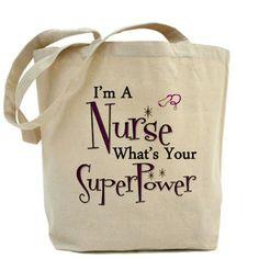 I'm a nurse...what's your super power? Tote Bag