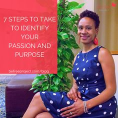 7 Steps To Identify Your Purpose and Passion #purpose #passion #befreeproject