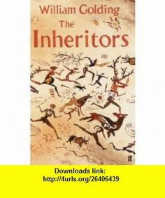 The Inheritors (9780571225477) William Golding , ISBN-10: 0571225470  , ISBN-13: 978-0571225477 ,  , tutorials , pdf , ebook , torrent , downloads , rapidshare , filesonic , hotfile , megaupload , fileserve