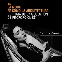 Frase célebre Coco Chanel-exactamente y texturas y colores y balance.