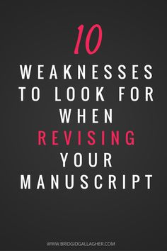 What do you look for when you revise your manuscript? I'm sharing 10 weaknesses to look for when you start revising your novel. Take a look >>>