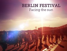 Berlin Festival – Facing the sun