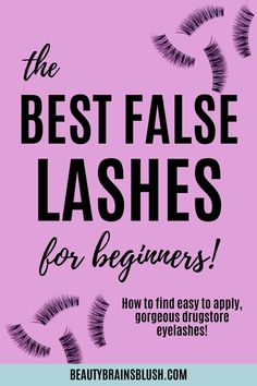 Applying false lashes can be intimidating, especially when you're a beginner at makeup! Learn how to apply false lashes and what the best fake eyelashes are for beginners. These lashes are natural looking with a thin lash band that is flexible and easy to apply. Read the tips at beautybrainsblush.com!