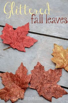 Glittered Fall Leaves DIY tutorial - a fun fall craft that adds a bit of sparkle to your decor. These would be great for a fall wedding or to accent a wreath. Autumn Crafts, Fall Crafts For Kids, Thanksgiving Crafts, Holiday Crafts, Holiday Decor, Fall Leaves Crafts, Thanksgiving Decorations, Seasonal Decor, Glitter Fall Decor
