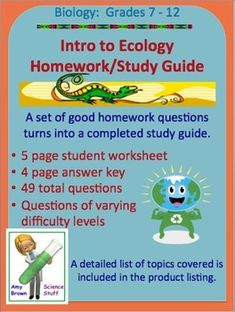 Introduction to Ecology Homework /Study Guide. This document is a 5 page student worksheet consisting of 49 questions. As I am teaching my introductory unit on ecology, I assign a portion of these questions for homework each night. This document provides quality homework assignments and ends up being a completed and thorough study guide for the unit test. $