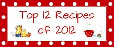 Top 12 Most Popular Recipes on Mommy's Kitchen for 2012. Did your favorite make the cut?
