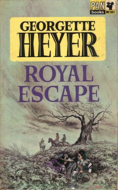 Royal Escape by Georgette Heyer. Pan 1966. Cover artist J. Oval | Flickr - Photo Sharing!