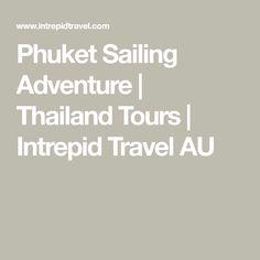 Phuket Sailing Adventure   Thailand Tours   Intrepid Travel AU