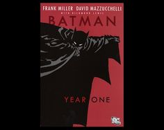 The 30 Comic Books You Should Have Read | Batman: Year One |  By: Frank Miller, Dave Mazzuchelli |  Having tackled Batman's later years, Miller retraced his steps to the very beginning, charting the course of the Dark Knight's earliest steps in his crime-fighting career – presented here in parallel to the rise of honest policeman Jim Gordon.