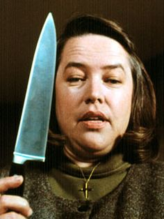 "Annie Wilkes played superbly by Kathy Bates in ""Misery."" Terrifying!"