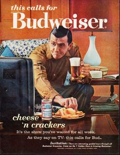 "1963 BUDWEISER vintage magazine advertisement ""cheese 'n crackers"" ~ this calls for Budweiser ... cheese 'n crackers ... It's the show you've waited for all week. As they say on TV: this calls for Bud. ~"