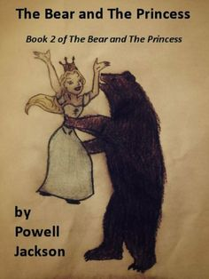 The Bear and The Princess by Powell Jackson. $3.58. 11 pages. This is the second book in the series. It continues the adventures of the Bear and the Princess.  Children will enjoy following these delightful characters as they learn what is important in life.  New characters are introduced and the developing relationships are explored.                            Show more                               Show less