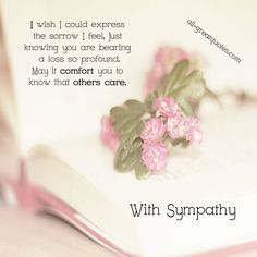 With Sympathy - I wish I could express the sorrow I feel Sympathy Card Sayings, Sympathy Notes, Words Of Sympathy, Sympathy Greetings, Condolence Messages, Condolences Quotes, Qoutes, Prayers For Grieving, Grieving Quotes