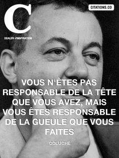 coluche Best Quotes, Funny Quotes, Love Sarcasm, Gentleman Rules, Quote Citation, True Love Stories, Some Words, Paris, Beautiful Words