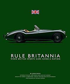 Rule Britannia When British Sports Cars Saved A Nation