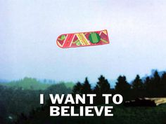 Hoverboard I Want To Believe
