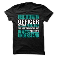 PUBLIC-INFORMATION-OFFICER - Solve Problems T-Shirts, Hoodies (21.99$ ==► Shopping Now!)