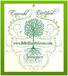 Anyone can be green.  Do you have what it takes to be a Brilliantly Green event vendor or planner?  Emerald Certified Seminars is launching its national certification this Earth Day!  Go to www.BeBrilliantlyGreen.com to sign up for news and information about this innovative and informative green certification course today!
