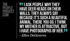 Ellen DeGeneres quote about #animals