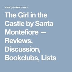 The Girl in the Castle by Santa Montefiore — Reviews, Discussion, Bookclubs, Lists