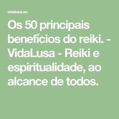 Os 50 principais benefícios do reiki. - VidaLusa - Reiki e espiritualidade, ao alcance de todos.