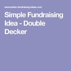 Simple Fundraising Idea - Double Decker