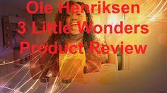 #Learn video ole #henrriksen 3 little wonder #product review