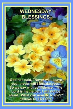 Wednesday Blessings~~J Morning Blessings, Morning Prayers, Morning Messages, Morning Quotes, Wednesday Prayer, Good Wednesday, Wednesday Wisdom, Love Quotes For Him, Quotes About God