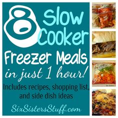 Make 8 Slow Cooker Freezer Meals in just one hour! Shopping lists, recipes, and side dish ideas included. SixSistersStuff.com