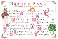 Mother - From Susan Branch I can honestly I heard each of these more than once from my Mama.  Wouldn't mind hearing them again.