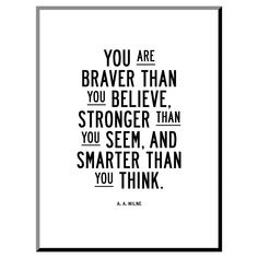 You Are Braver Than You Believe Mounted Print, Gray Motivacional Quotes, Great Quotes, Quotes To Live By, Inspirational Quotes, Work Quotes, Qoutes, Motivational, Positive Quotes For Life Happiness, Positive Vibes