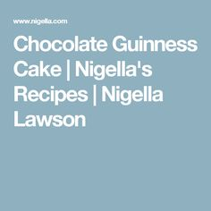 Chocolate Guinness Cake | Nigella's Recipes | Nigella Lawson