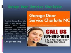 Charlotte Garage Doors  Charlotte Garage Door has the best team in providing you with the highest quality of garage door repair services in a most affordable price. Our professional technicians are highly-qualified to handle all kinds of garage door repair and replacement.