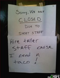 Hire teller staff cause I need a TACO!