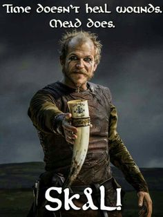 Mead can heal wounds! #Floki
