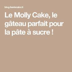 Le Molly Cake, le gâteau parfait pour la pâte à sucre !
