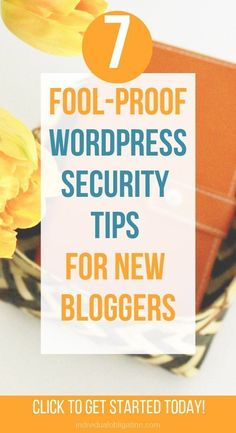 7 Fool-proof WordPress security tips for new bloggers. These WordPress for beginners tips will help you secure your WordPress blog. Including plugins for WordPress and other WordPress blogging tips to cover the WordPress 101 basics for security. #wordpress #blog #bloggingtips #wordpresstips