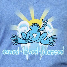 Saved. Loved. Blessed.