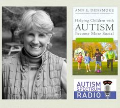 Helping Children with Autism Become More Social with guest Dr. Ann Densmore. http://www.autismtherapies.com/radio.php