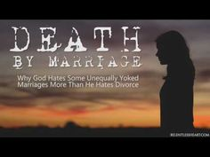 DEATH BY MARRIAGE:  What God Hates MORE Than Divorce - YouTube