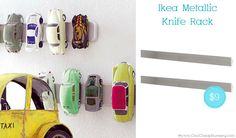magnetic knife rack - what a great idea for storing toy cars! other awesome and cheap organization ideas in this article.