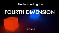 Fourth Dimension: Explained