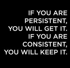 You must be consistent to succeed!!