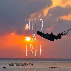 Kitesurfing makes you wild & free! Kitesurfing connects you to the nature.