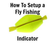 1000 images about how to for fly fishing on pinterest for Fly fishing strike indicator