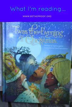 Twas the Evening of Christmas shares the story of the birth of Jesus told to the same rhythm as the class Twas the Night Before Christmas.